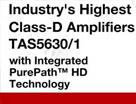 业界最高功率的 D 类放大器 - TAS5630/1