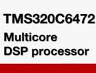 TMS320C6472 多核 DSP & EVM 工业及嵌入式应用