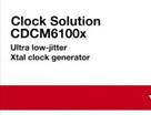 时钟解决方案 CDCM6100x