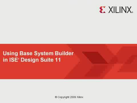 利用 ISE Design Suite 11 内的 Base System Builder