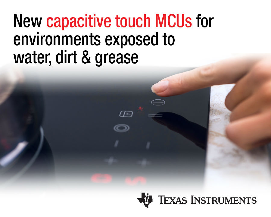 TI新型可靠、抗干扰电容式感应MCU将触摸控制技术引入成本敏感型工业应用