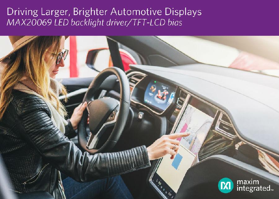Maxim发布最新LED背光驱动器,内置LCD偏置,以最小尺寸支持更大的车载显示器