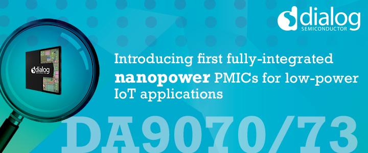 Dialog公司推出首個針對低功耗IoT應用的完全集成的納安級靜態電流PMIC系列