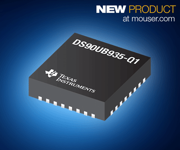 TI DS90UB935-Q1 FPD-Link III串行器在贸泽开售