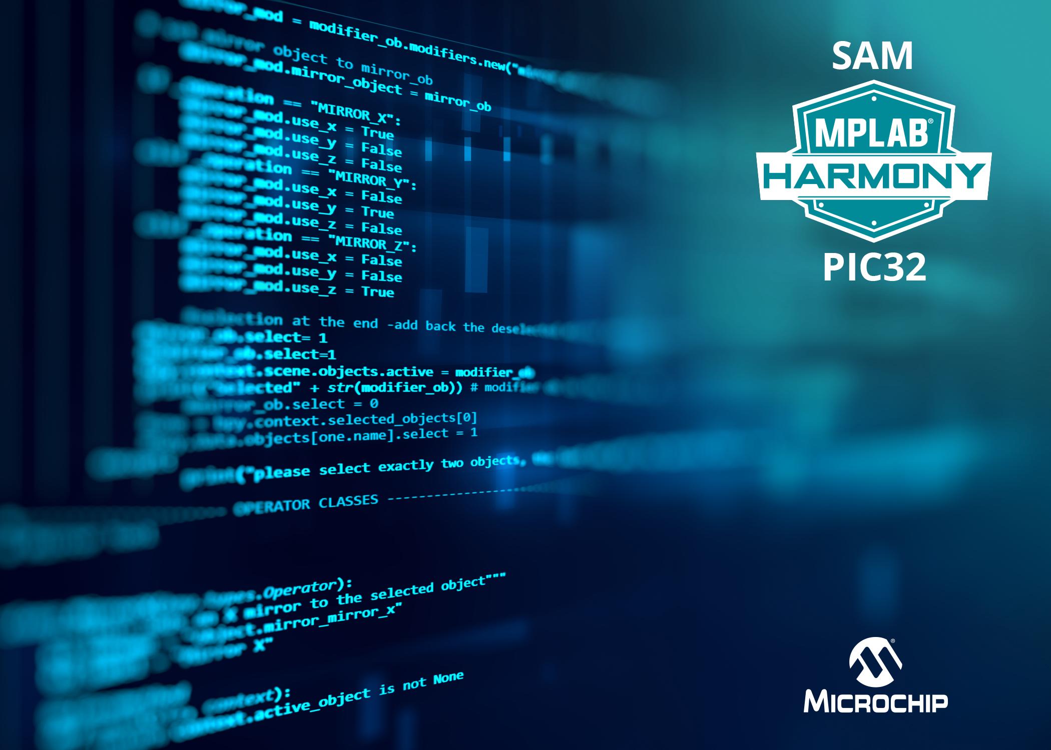 Microchip推出3.0版MPLAB? Harmony,为PIC?和SAM单片机提供统一的软件开发框架