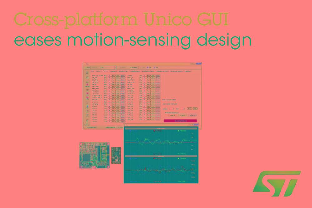 意法半导体升级先进惯性测量单元GUI软件 简化体感自定义设计流程