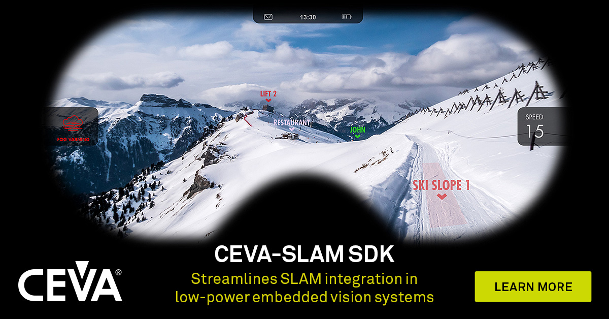 CEVA宣布推出用于CEVA-XM智能视觉DSP和 NeuPro AI处理器的SLAM软件开发套件
