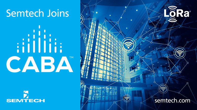 Semtech加入行业组织CABA以在智能家居和楼宇领域中推动基于LoRa®的解决方案
