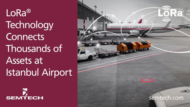 Semtech的LoRa®技术连接伊斯坦布尔机场数千个资产
