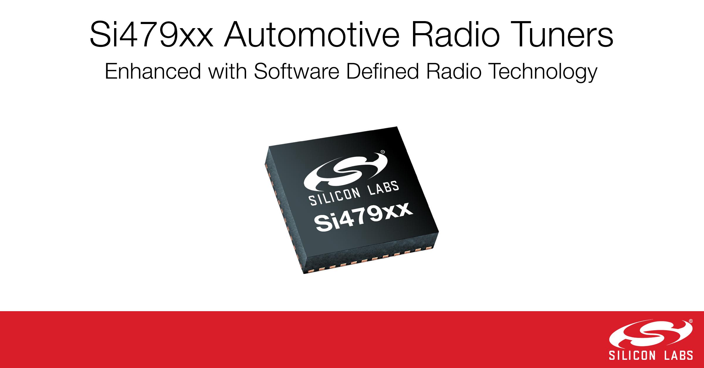 Silicon Labs利用软件定义无线电技术 提升广受欢迎的Si479xx汽车调谐器系列产品