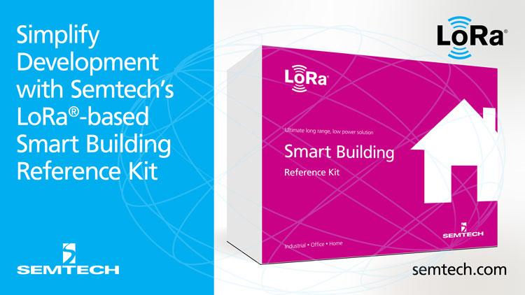 Semtech发布可简化基于LoRa®智能建筑解决方案开发的参考套件