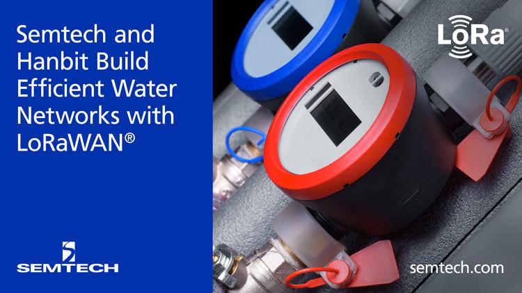 Semtech携手Hanbit 利用LoRa器件构建高效的供水网络