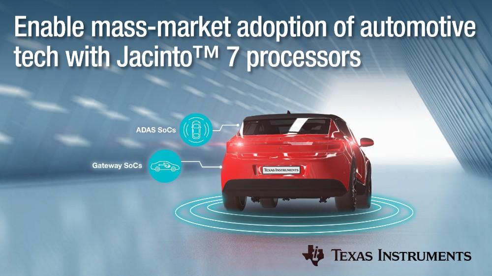 新一代低功耗、高性能TI Jacinto 7处理器让汽车ADAS和网关技术的大规模市场应用成为可能