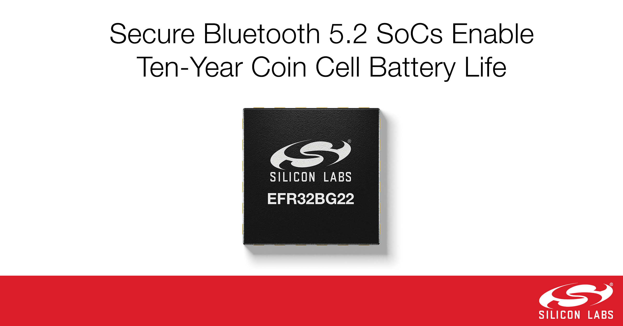 新型安全蓝牙5.2 SoC助力纽扣电池供电产品工作可达十年