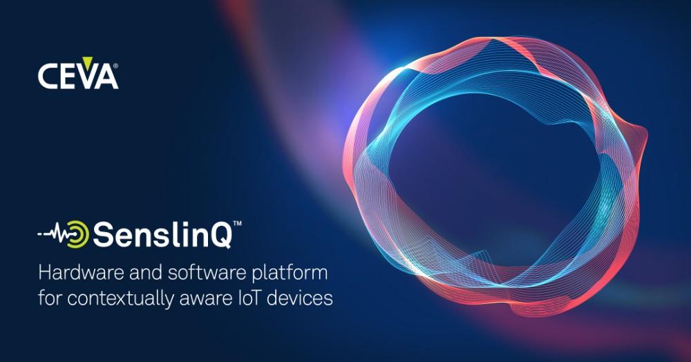 CEVA推出SenslinQ平台,简化情境感知IoT设备的开发工作