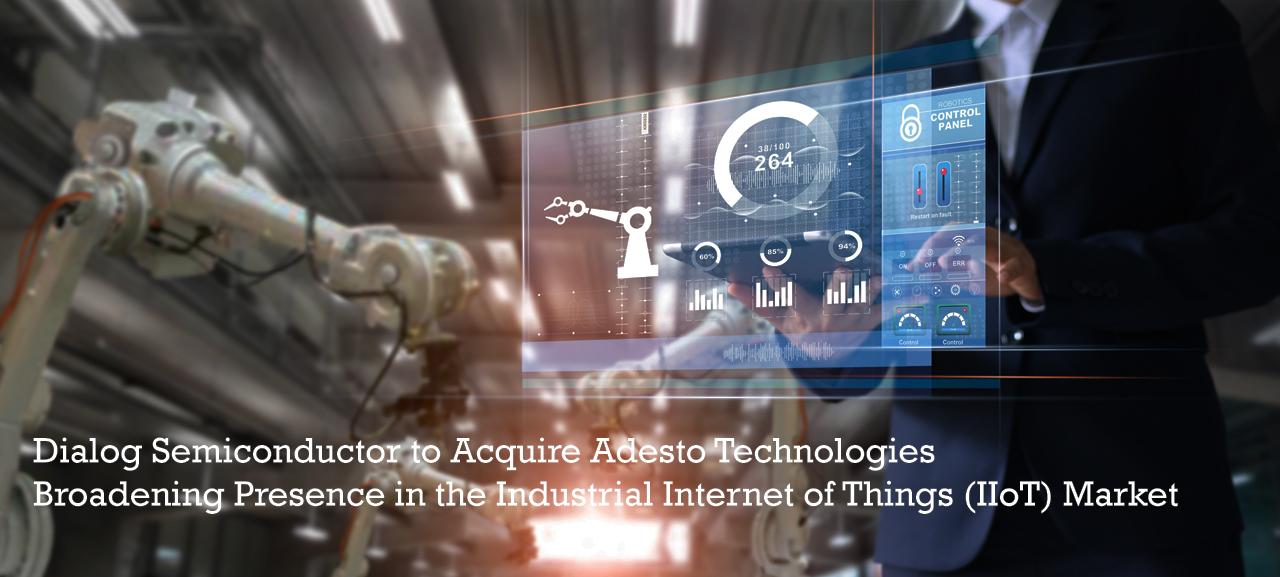 Dialog半导体将收购Adesto Technologies,进一步拓展工业物联网市场