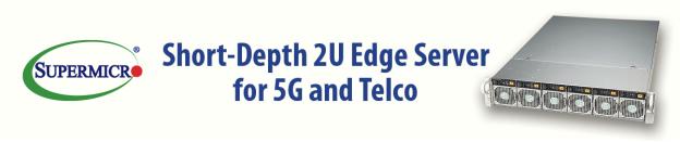 将工业标准服务器引入全球5G及电信市场–Supermicro发布新紧凑型2U系统