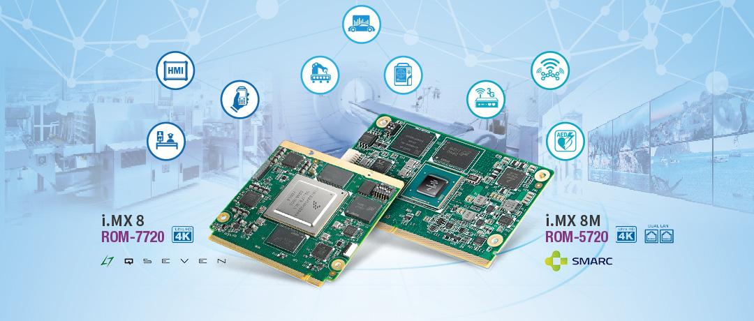 研华推出基于NXP i.MX8 ARM核心模块是多工业应用的理想选择