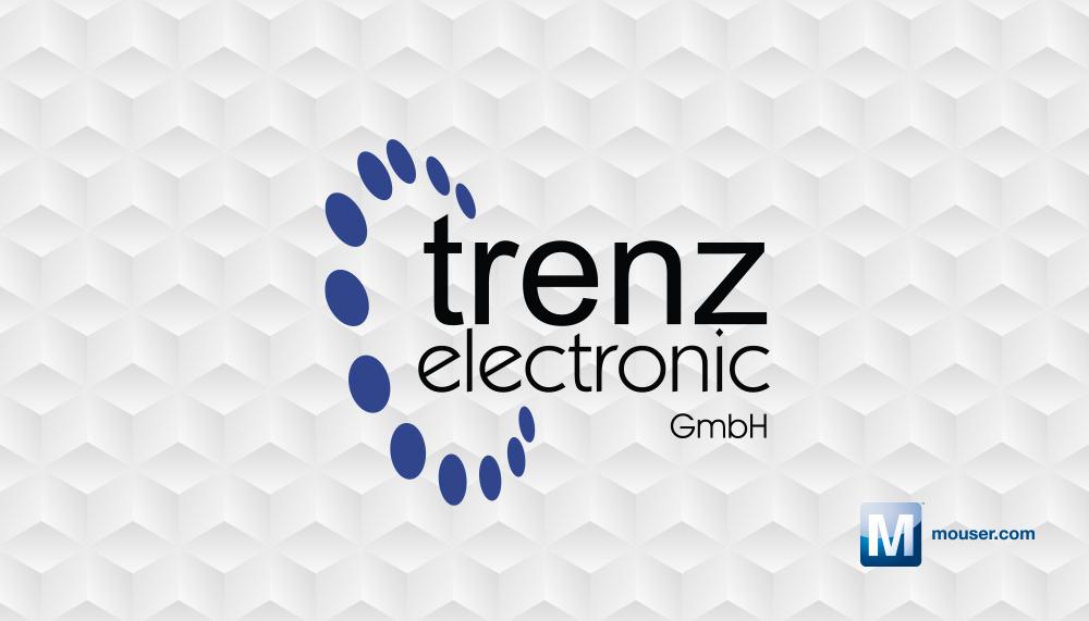 贸泽电子宣布与Trenz Electronic签订全球分销协议