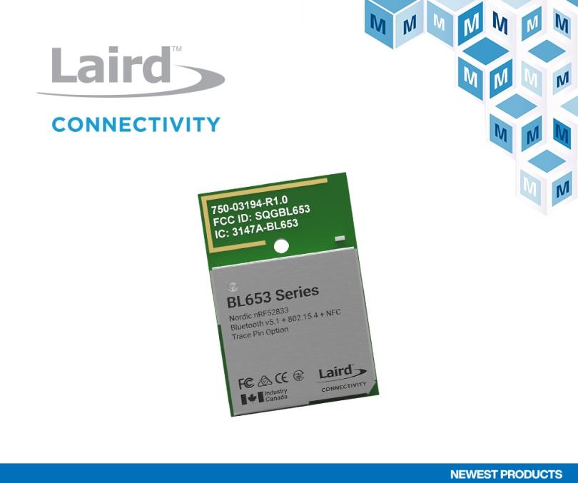 Laird Connectivity BL653系列模块在贸泽开售