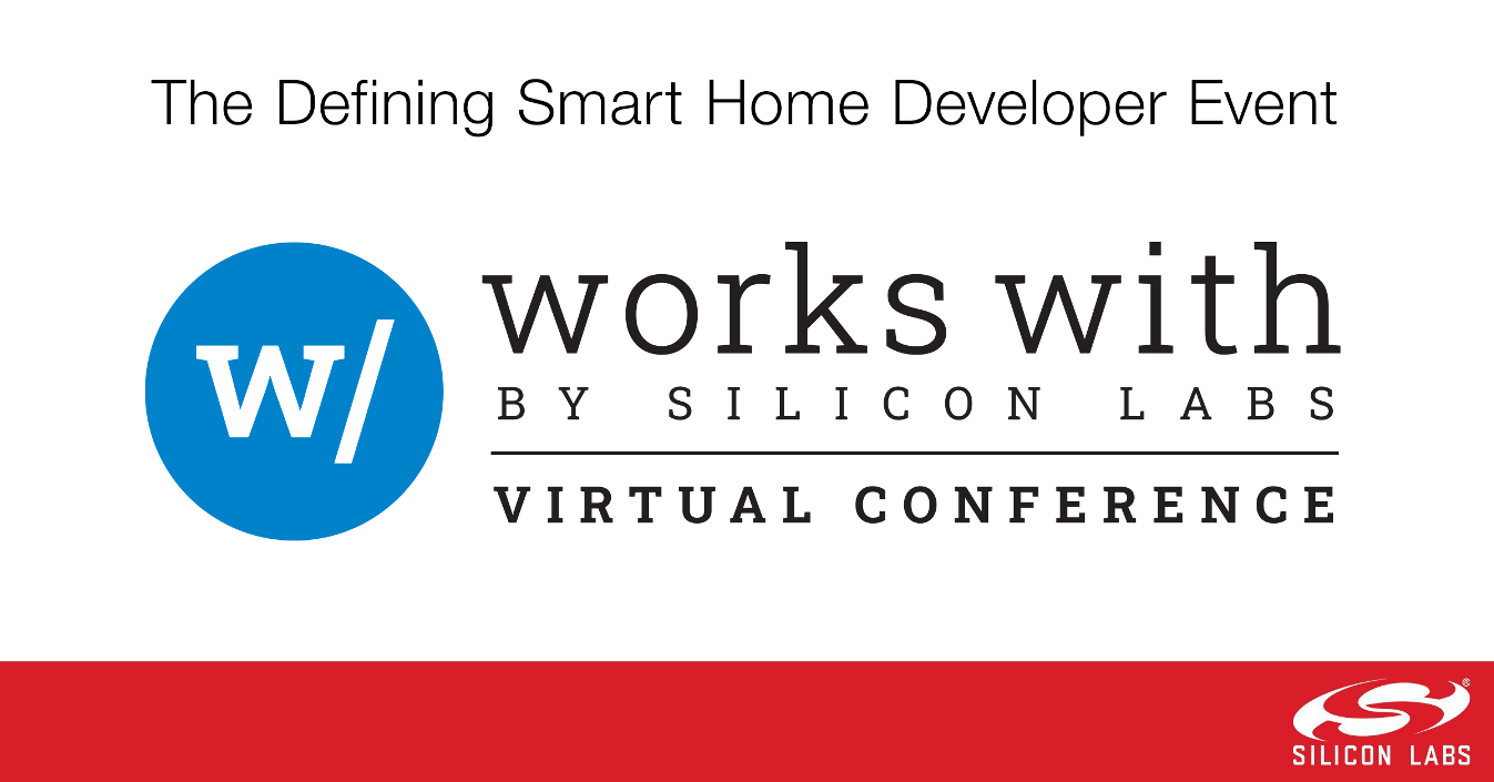 """Silicon Labs主办""""Works With""""智能家居开发者大会"""
