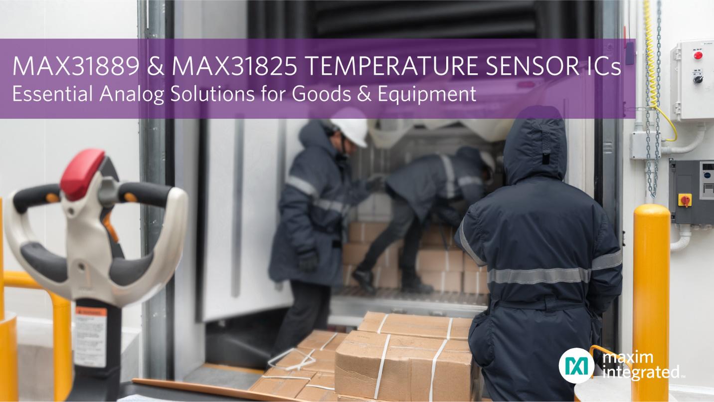 Maxim Integrated发布最新温度传感器基础模拟IC,高精度测量为货物及设备提供可靠保护