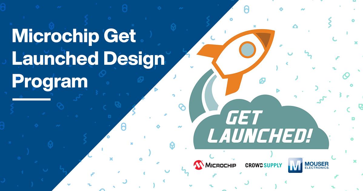 贸泽电子联手Microchip和Crowd Supply推出  2020 Get Launched设计计划