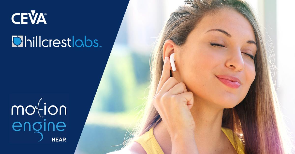 CEVA全新MotionEngine™听觉传感器融合软件增强用户体验并扩展TWS耳塞和可穿戴设备用例