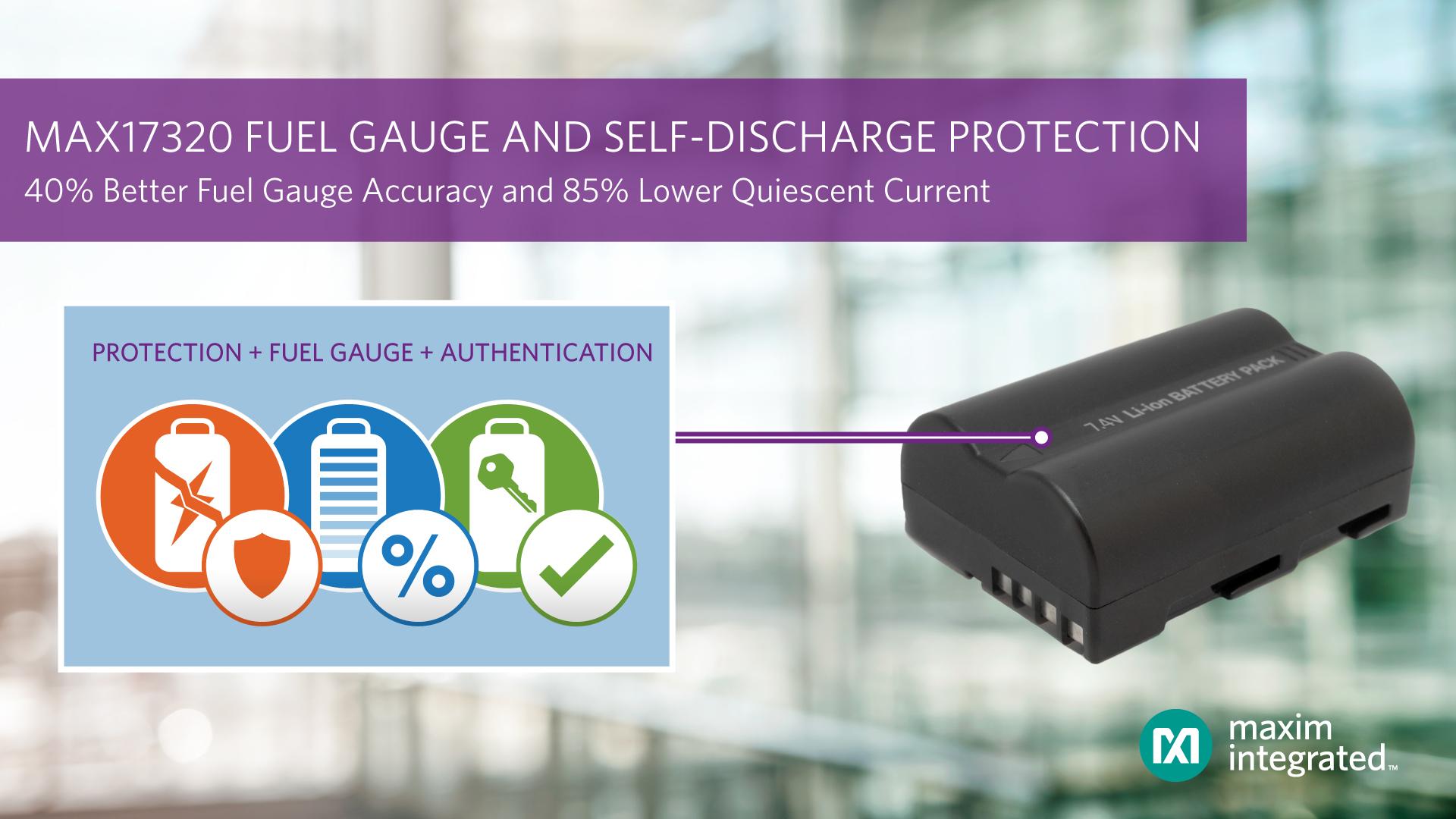 Maxim Integrated发布业界首款可连续监测自放电并提供保护功能的锂离子电池电量计