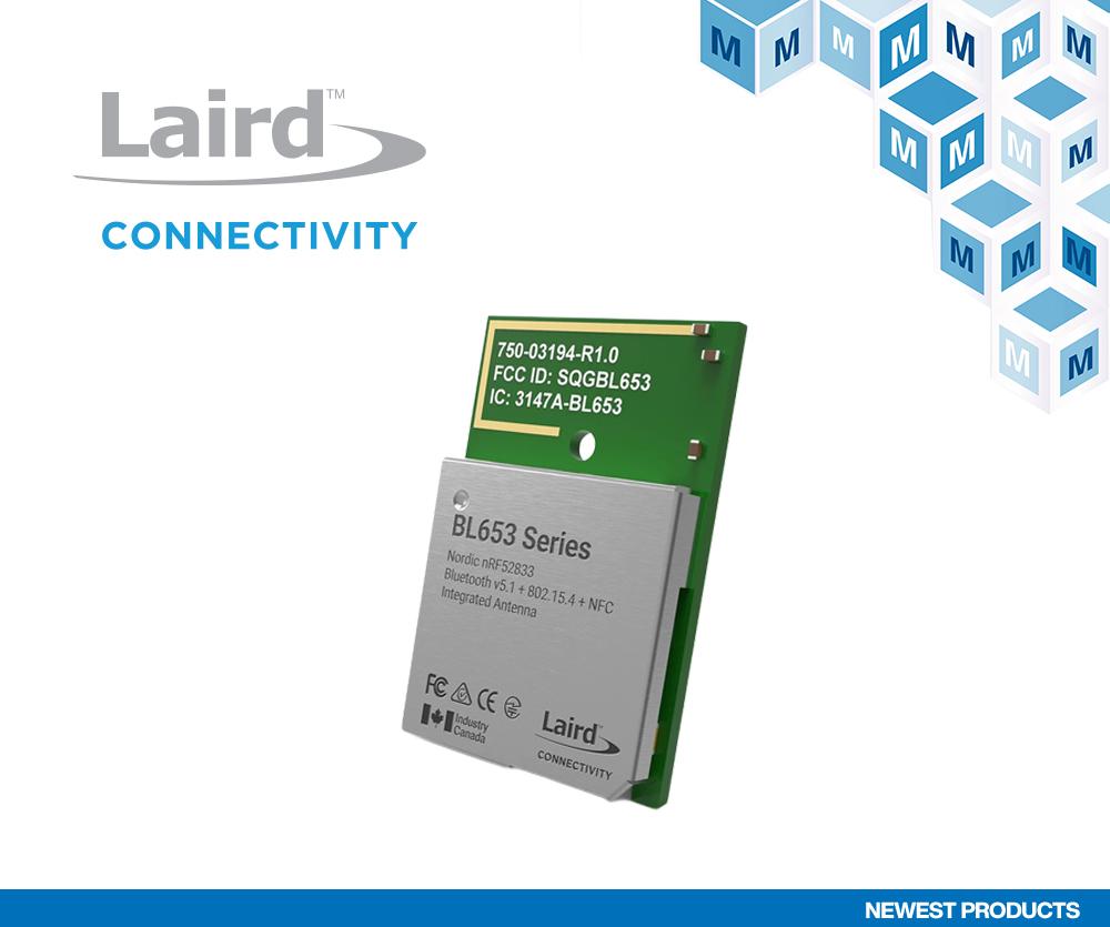 Laird Connectivity BL653μ模块在贸泽开售