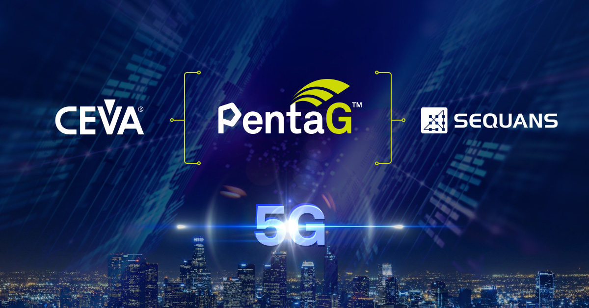 Sequans获得CEVA的面向宽带IoT平台的5G 调制解调器IP授权许可