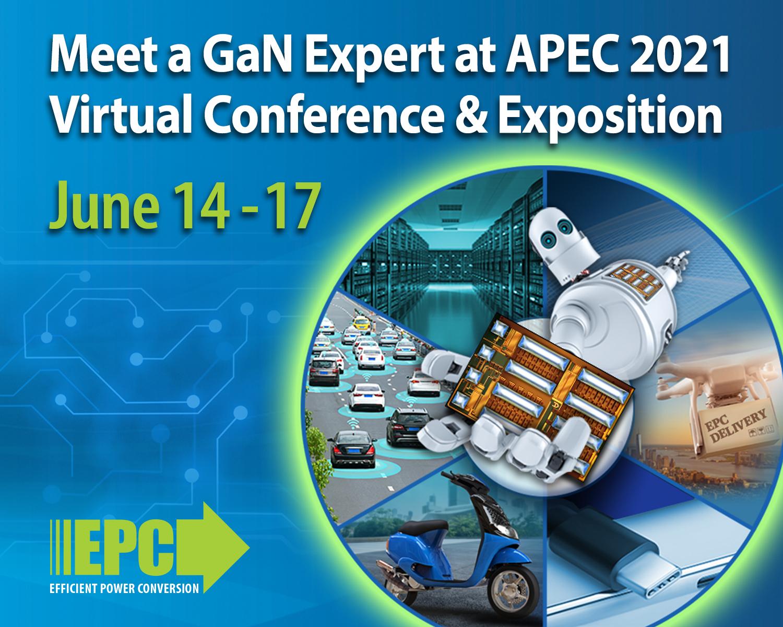 EPC公司将在APEC 2021虚拟会议暨博览会上,展示在多种应用中使用eGaNFET和集成电路的高功率密度解决方案